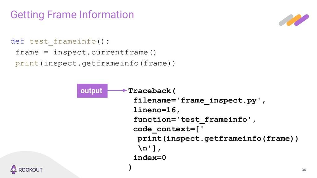 34 Getting Frame Information def test_frameinfo...