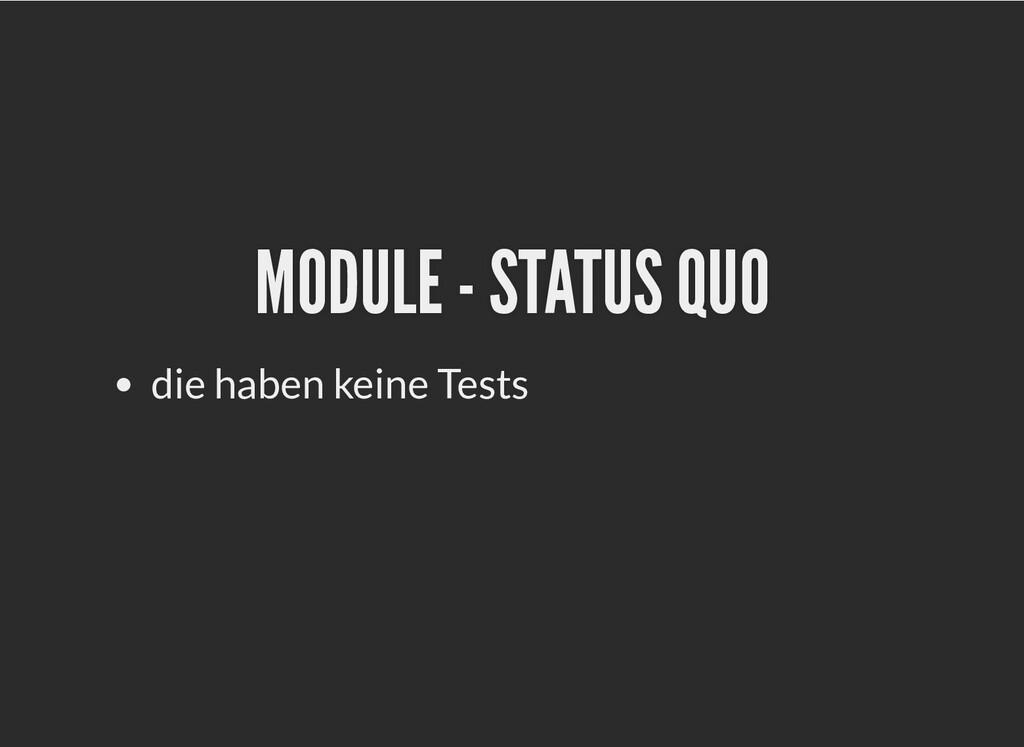 MODULE - STATUS QUO MODULE - STATUS QUO die hab...