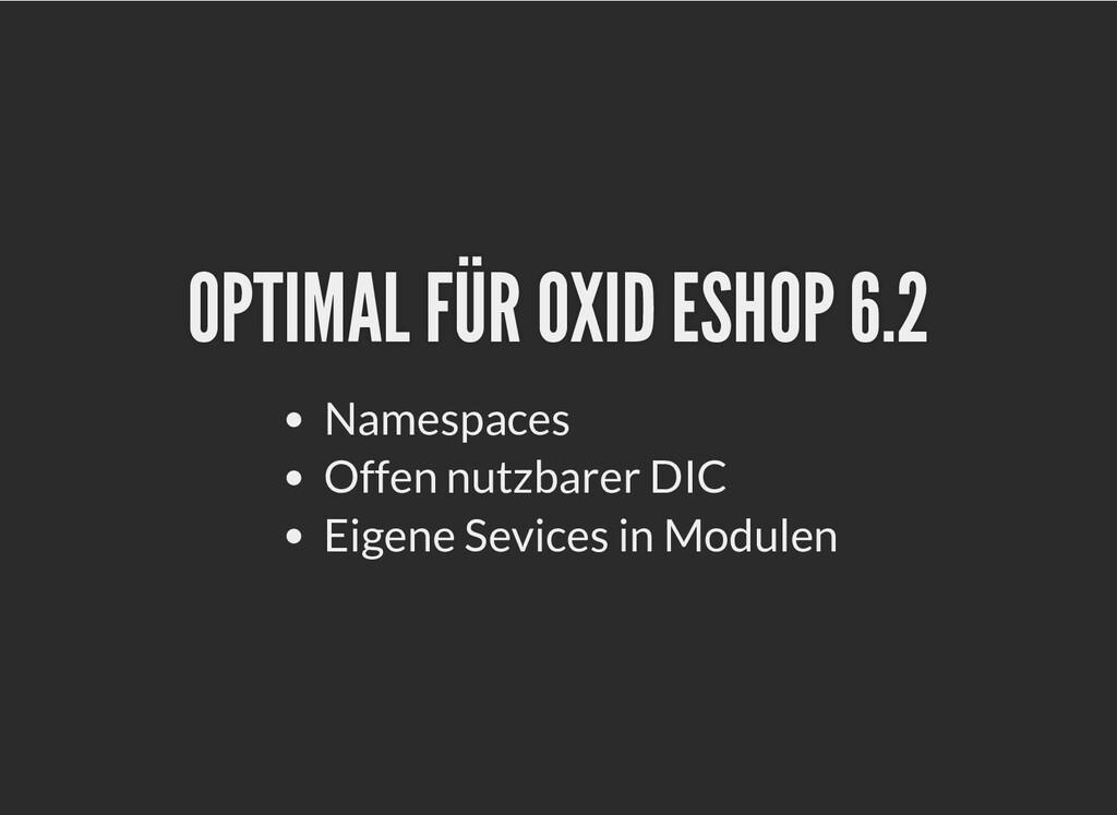 OPTIMAL FÜR OXID ESHOP 6.2 OPTIMAL FÜR OXID ESH...