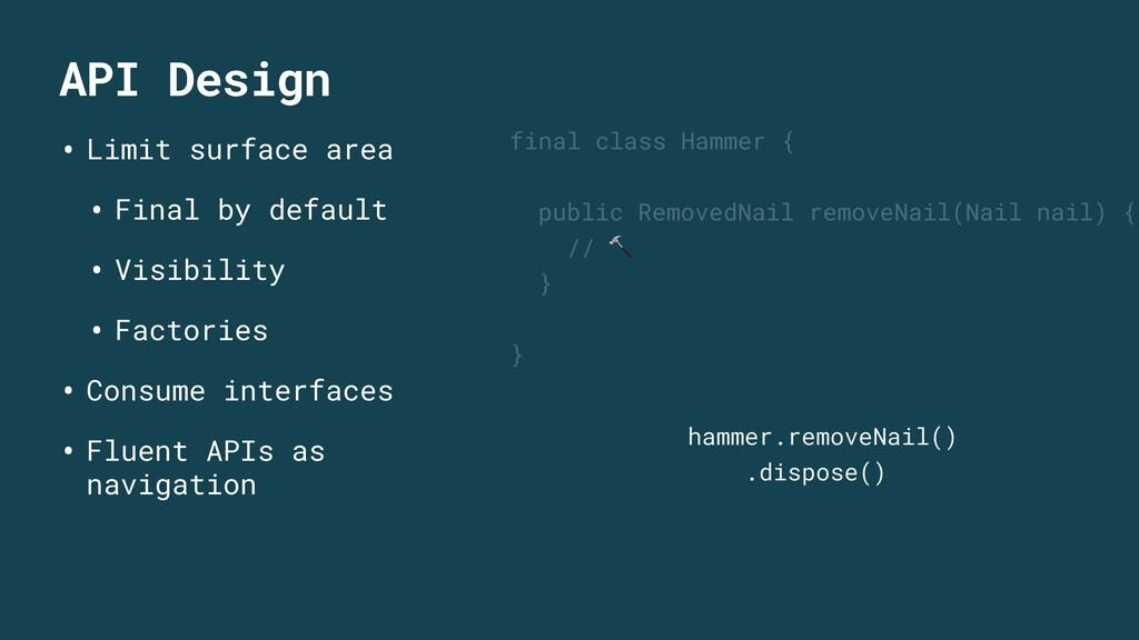 API Design final class Hammer { public RemovedN...