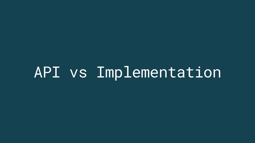 API vs Implementation