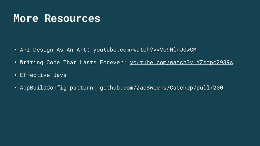 More Resources • API Design As An Art: youtube....