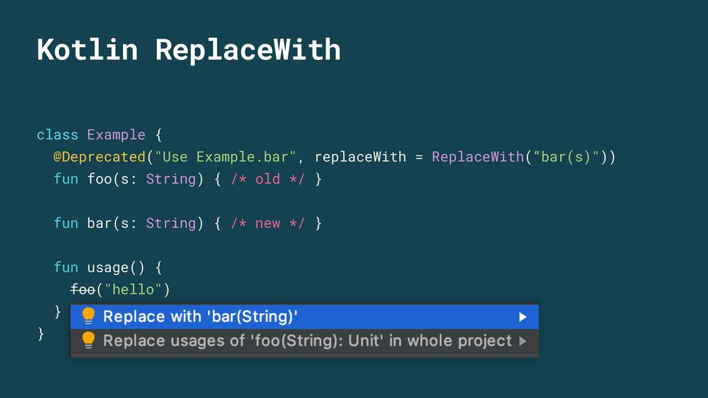 Kotlin ReplaceWith class Example { @Deprecated(...