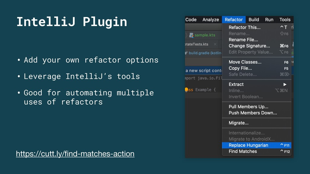IntelliJ Plugin • Add your own refactor options...