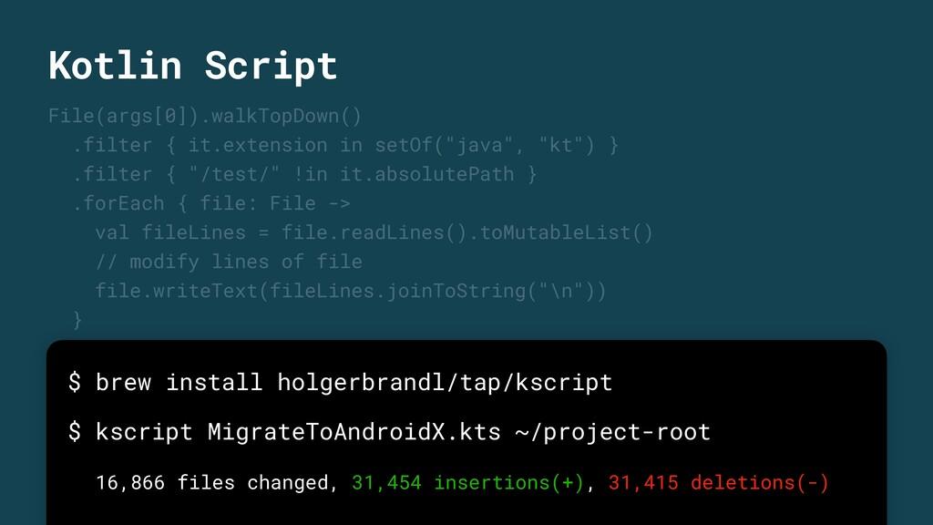 Kotlin Script File(args[0]).walkTopDown() .filt...