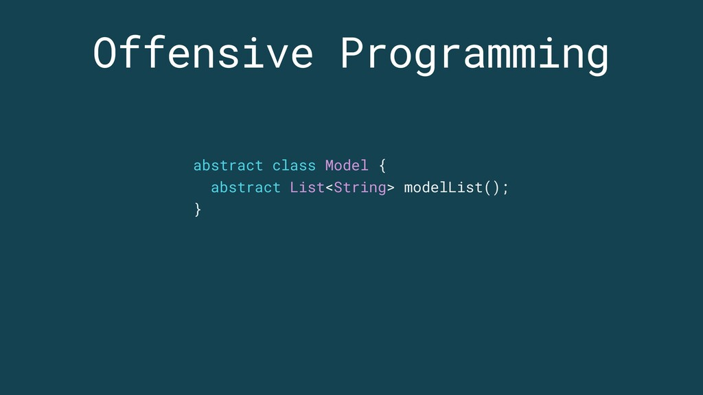 Offensive Programming abstract class Model { ab...