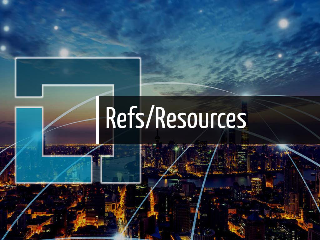 Refs/Resources 33 / 36