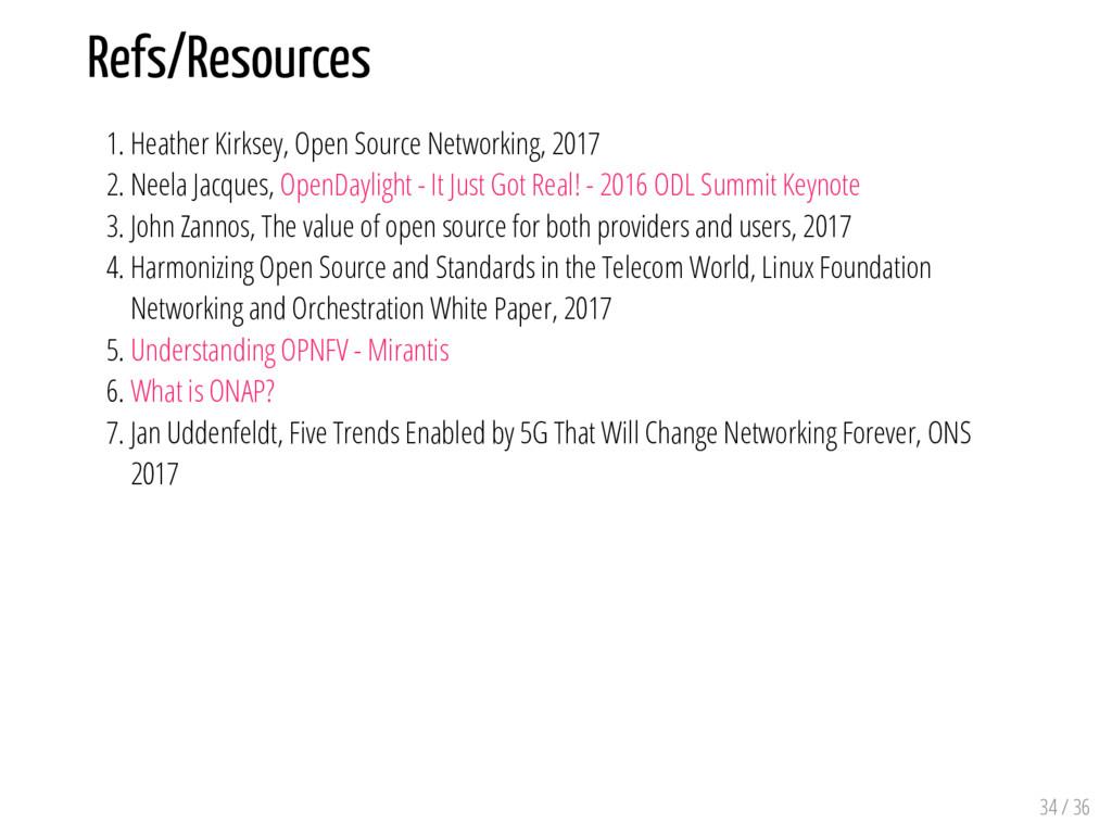 Refs/Resources 1. Heather Kirksey, Open Source ...