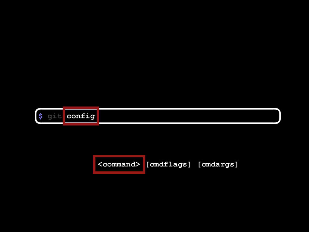 $ <command> [cmdflags] [cmdargs] config git
