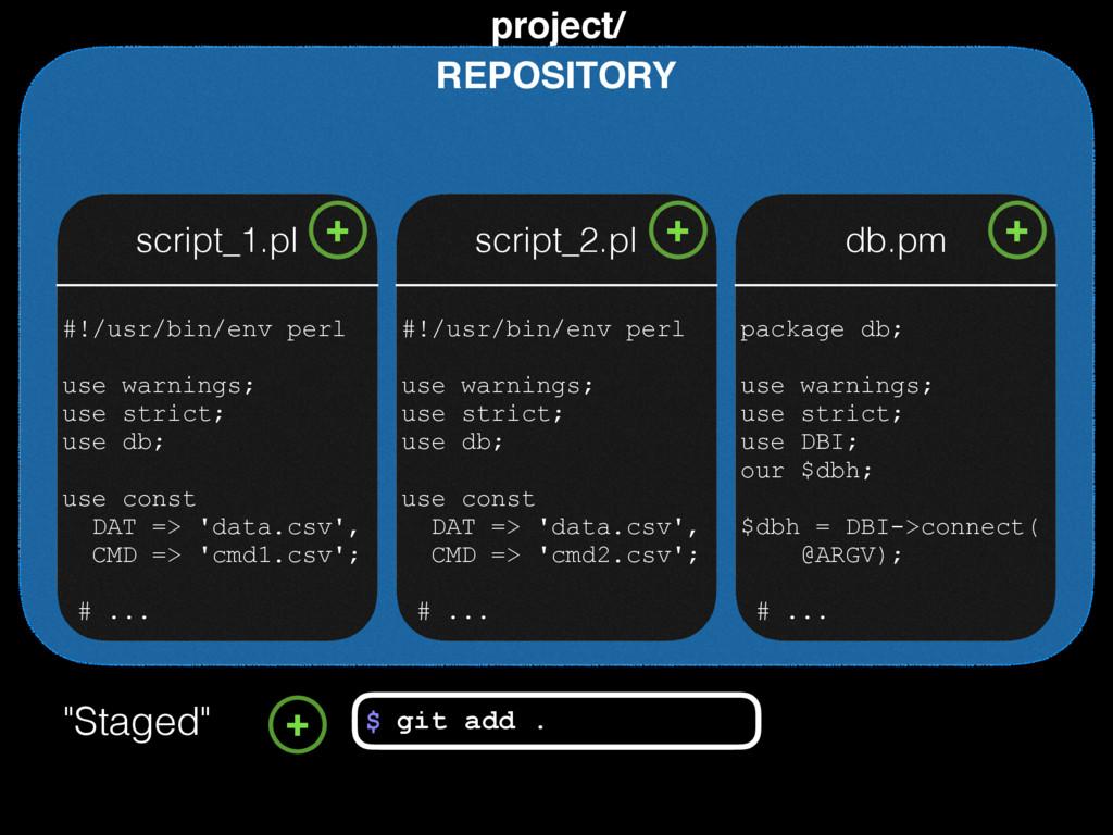 REPOSITORY project/ #!/usr/bin/env perl use war...