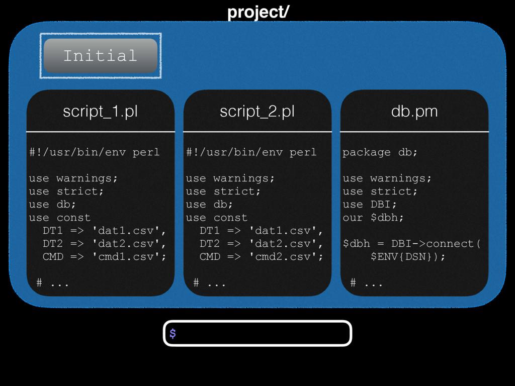 project/ Initial $ #!/usr/bin/env perl use warn...