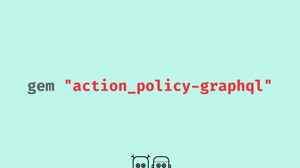 "gem ""action_policy-graphql"""