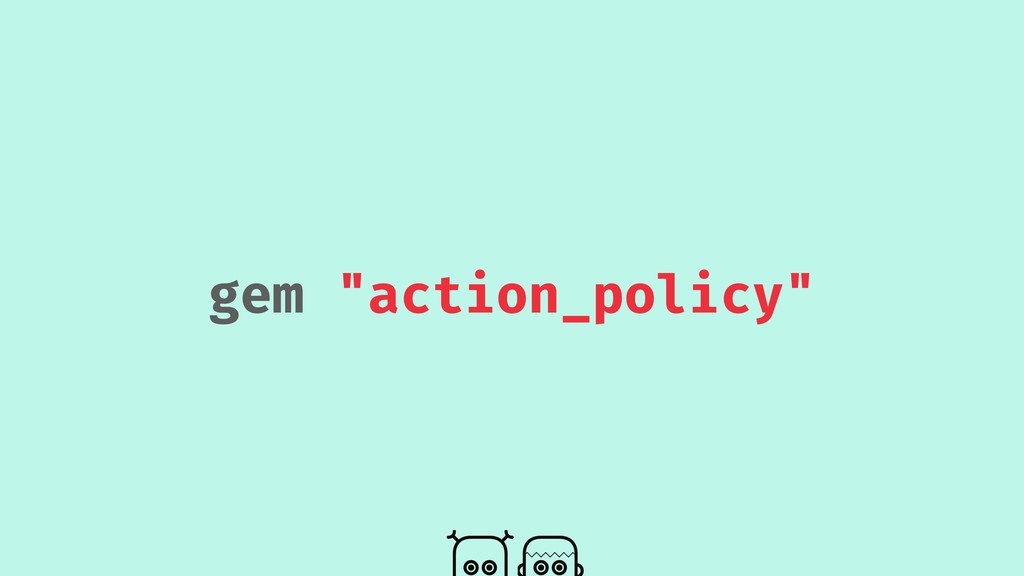 "gem ""action_policy"""