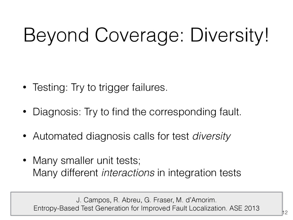 Beyond Coverage: Diversity! • Testing: Try to t...