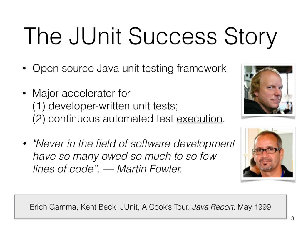 The JUnit Success Story • Open source Java unit...