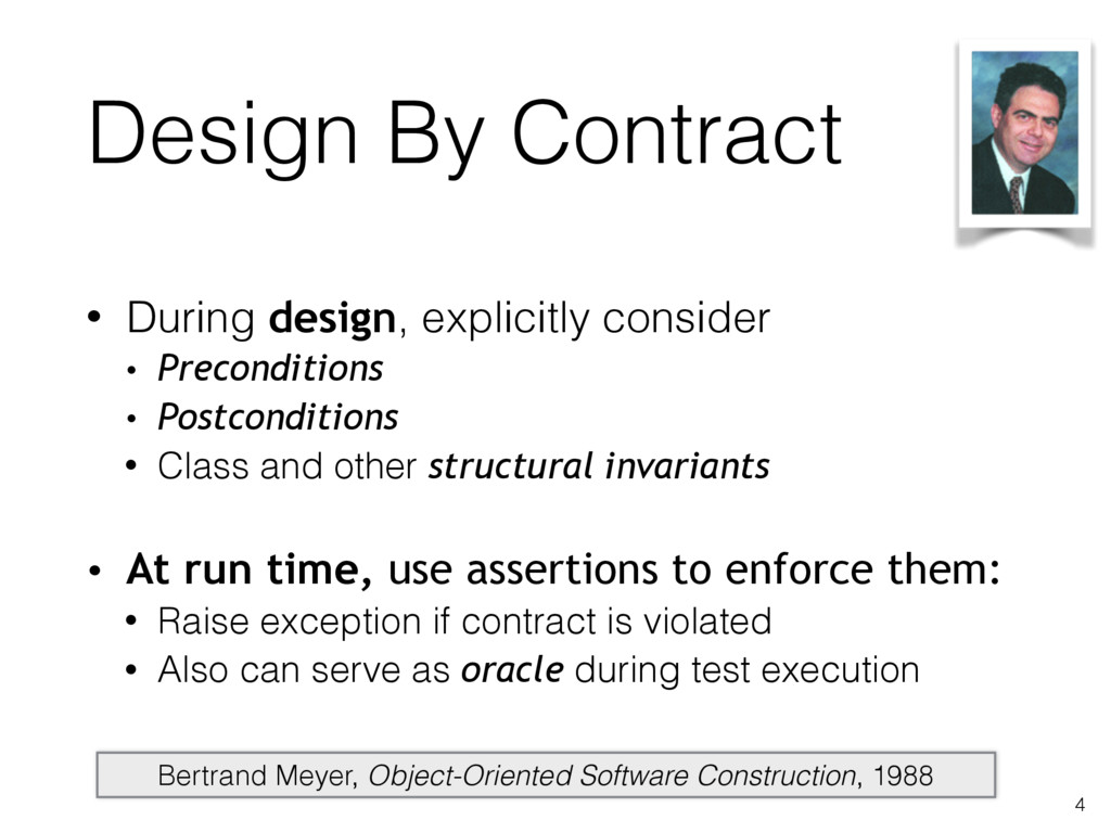 Design By Contract • During design, explicitly ...