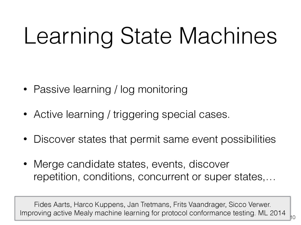 Learning State Machines • Passive learning / lo...