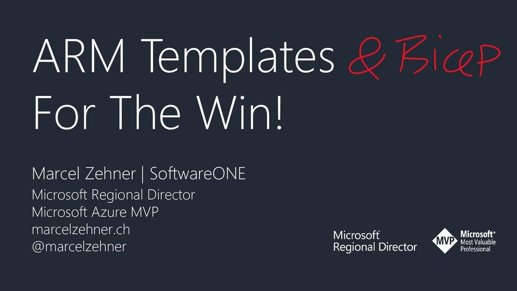 ARM Templates For The Win! Marcel Zehner | Soft...
