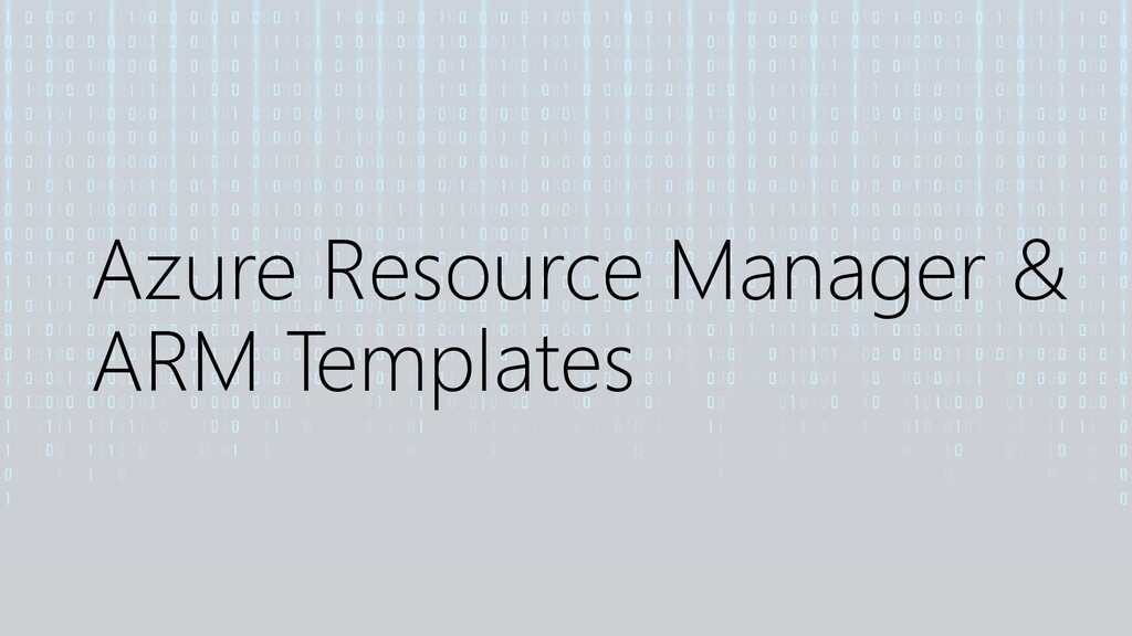 Azure Resource Manager & ARM Templates