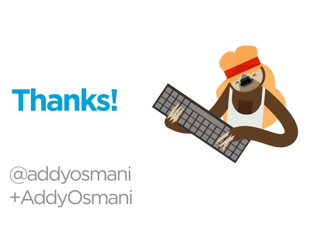 @addyosmani +AddyOsmani Thanks!