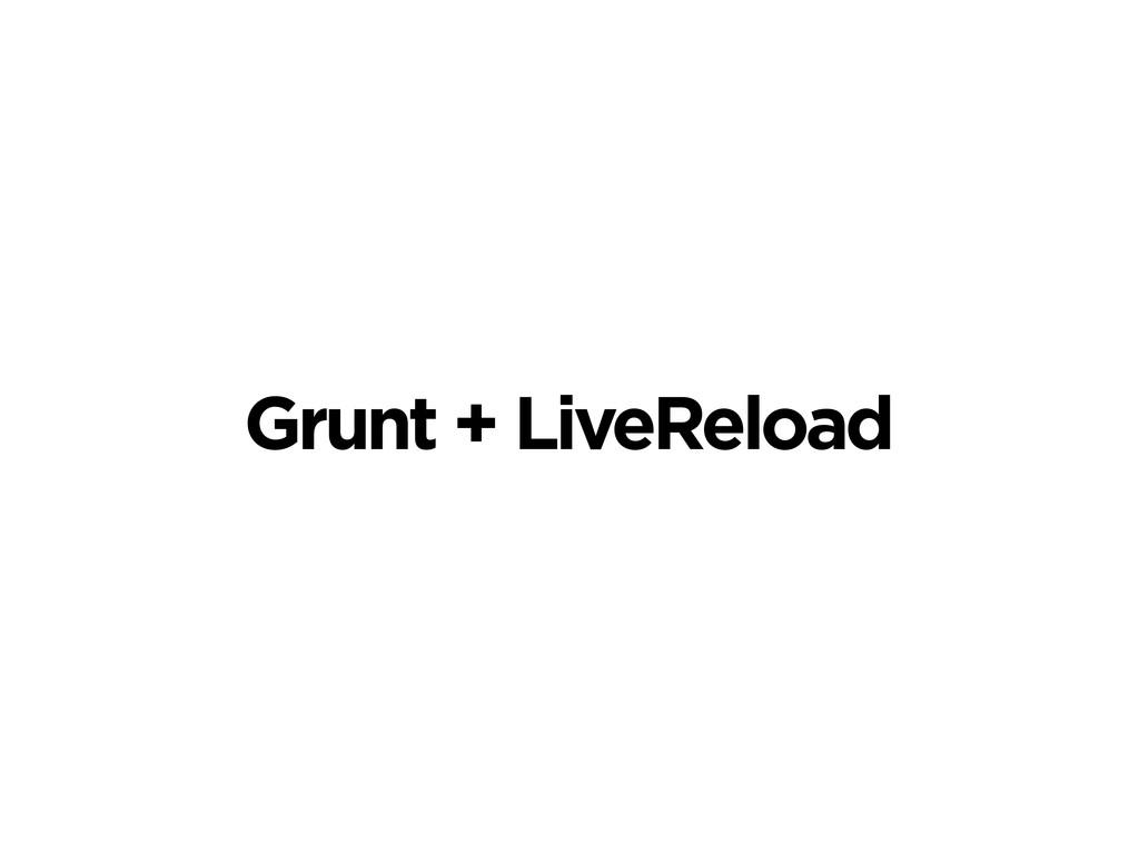 Grunt + LiveReload