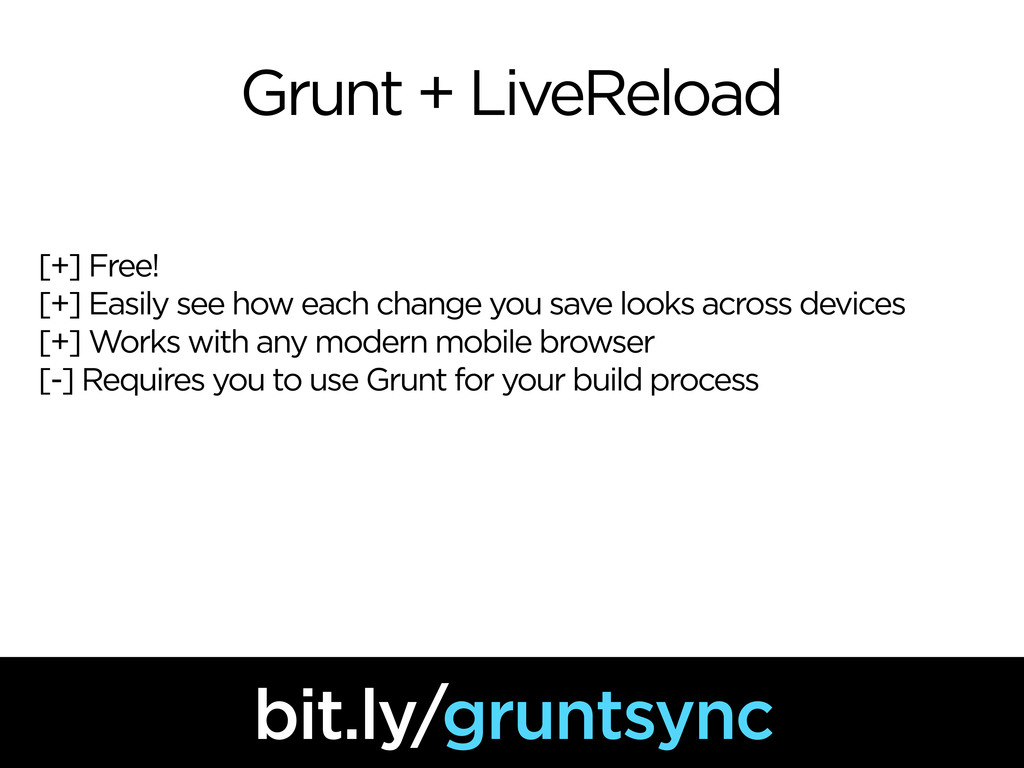 Grunt + LiveReload [+] Free! [+] Easily see how...