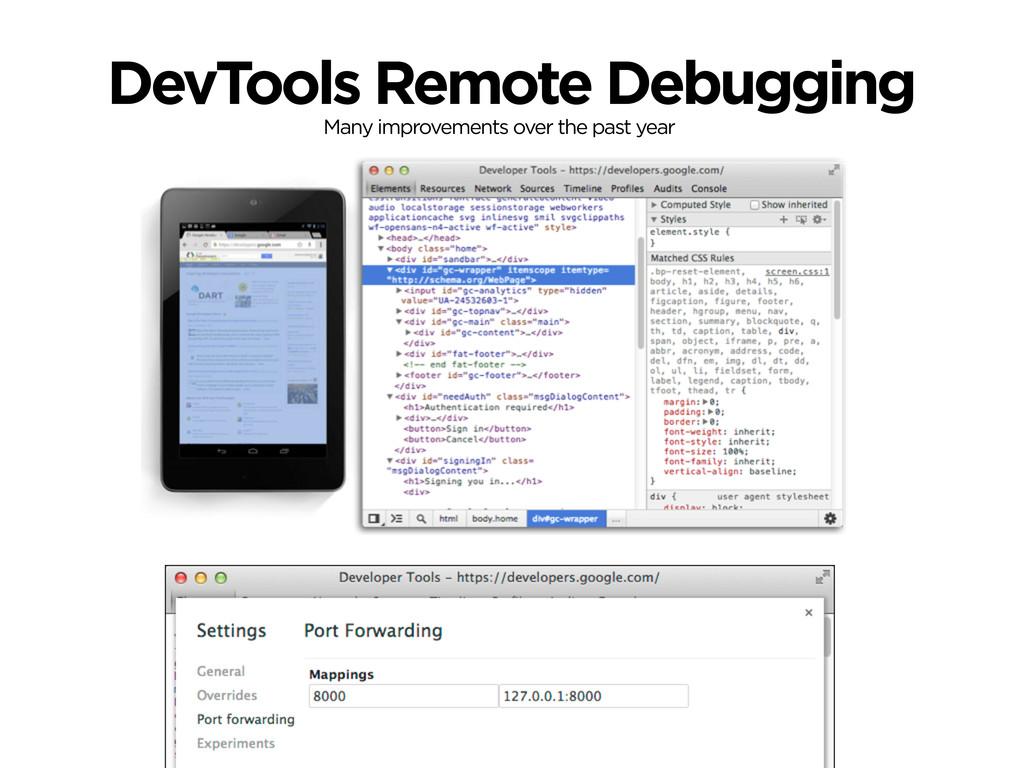 DevTools Remote Debugging Many improvements ove...