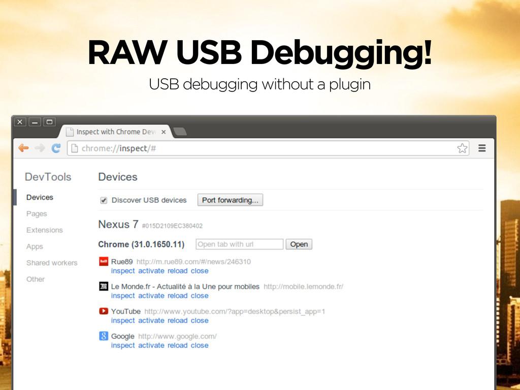 RAW USB Debugging! USB debugging without a plug...
