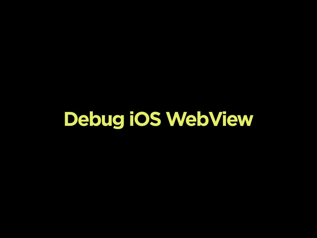 Debug iOS WebView