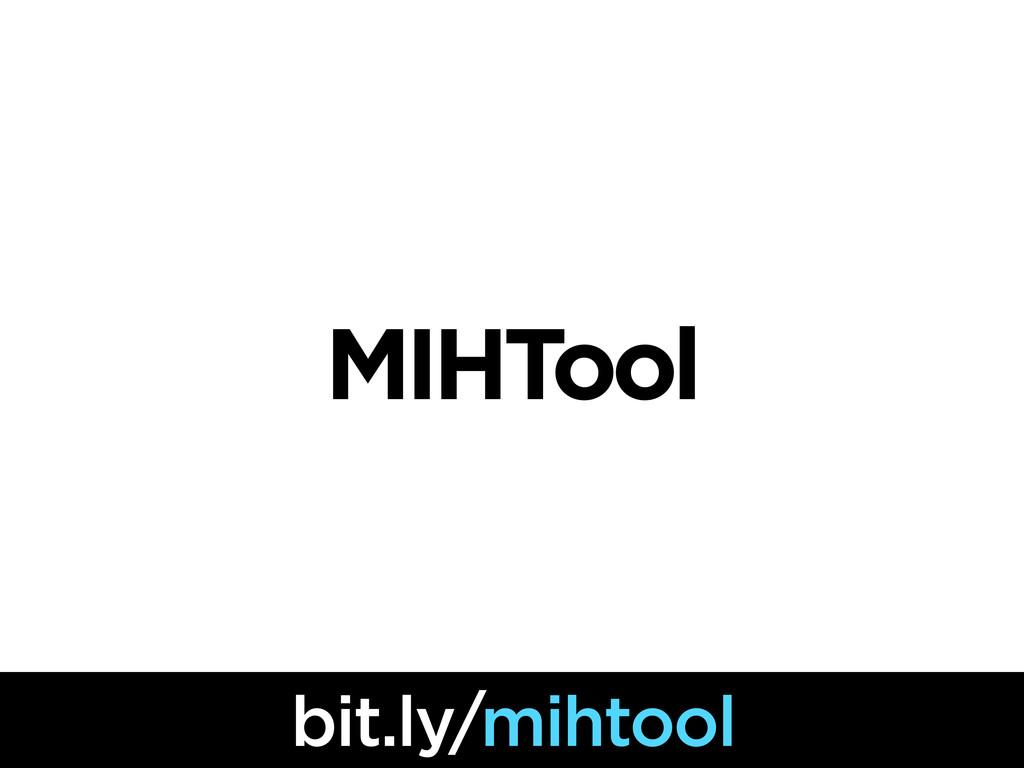MIHTool bit.ly/mihtool