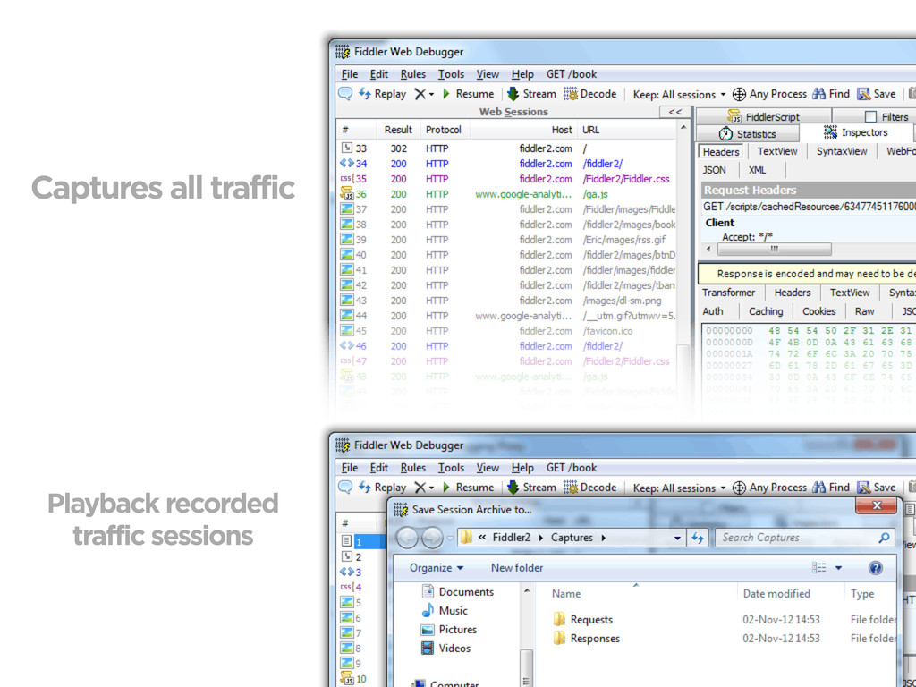 Captures all traffic Playback recorded traffic ...