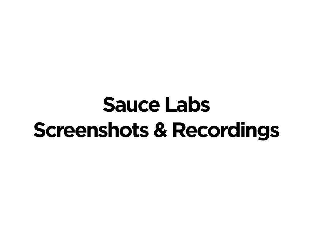 Sauce Labs Screenshots & Recordings