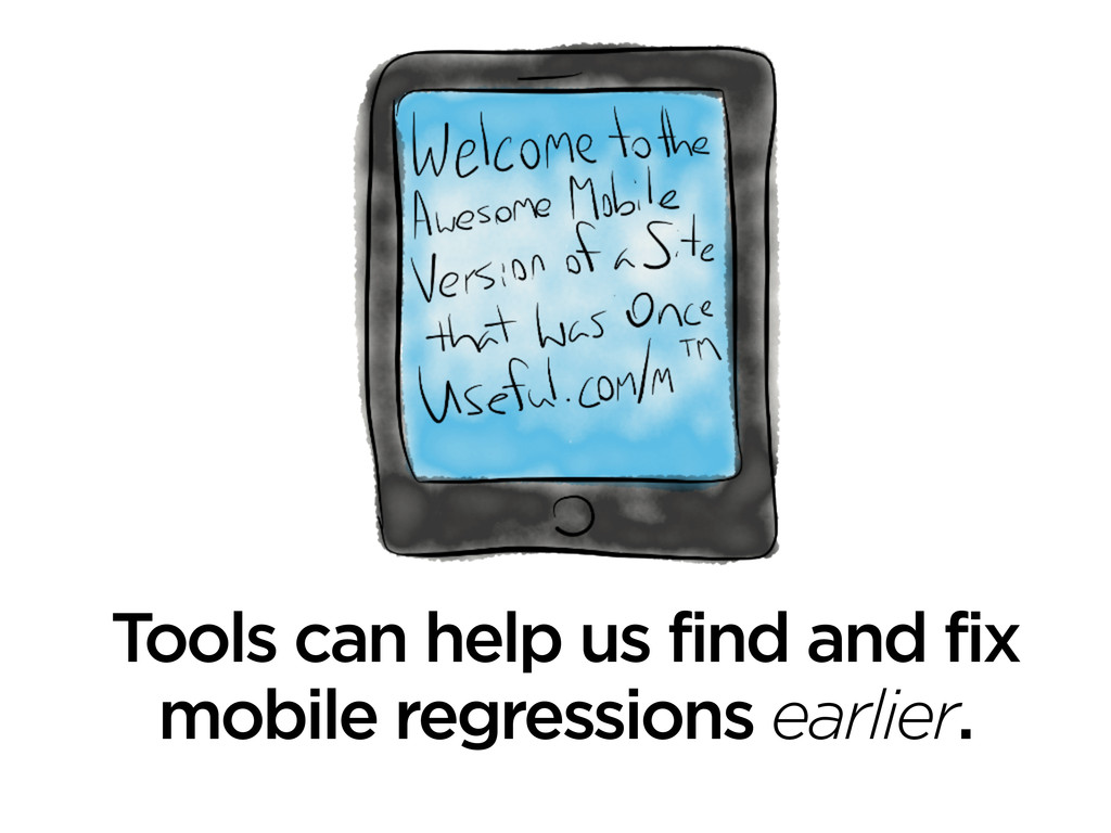 Tools can help us find and fix mobile regressio...