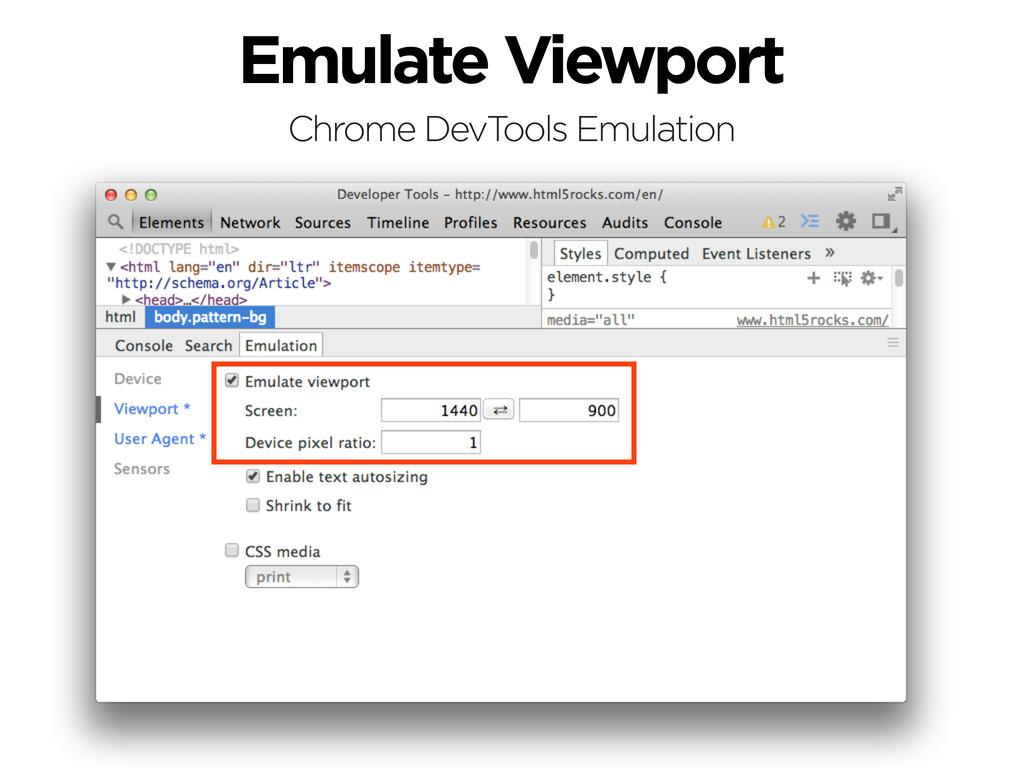 Emulate Viewport Chrome DevTools Emulation