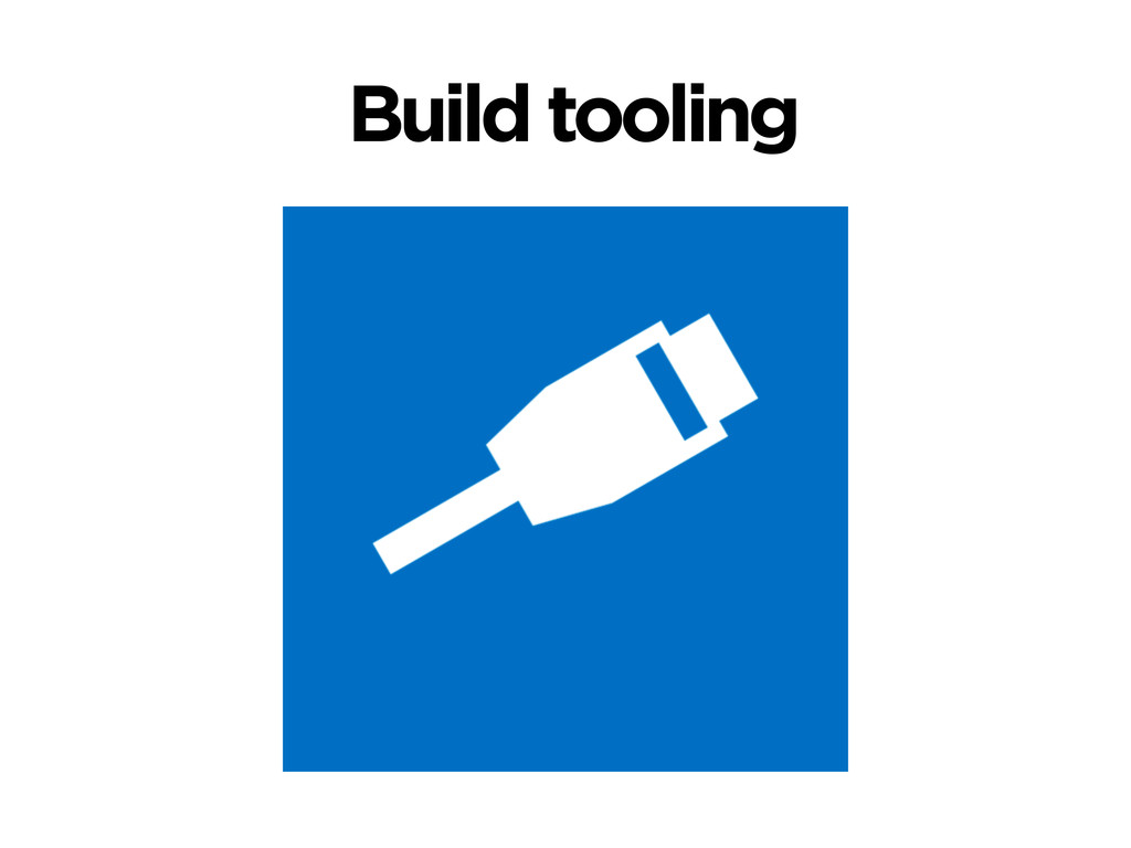Build tooling