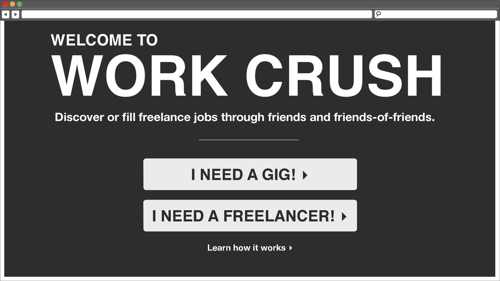 WELCOME TO WORK CRUSH Discover or fill freelance...