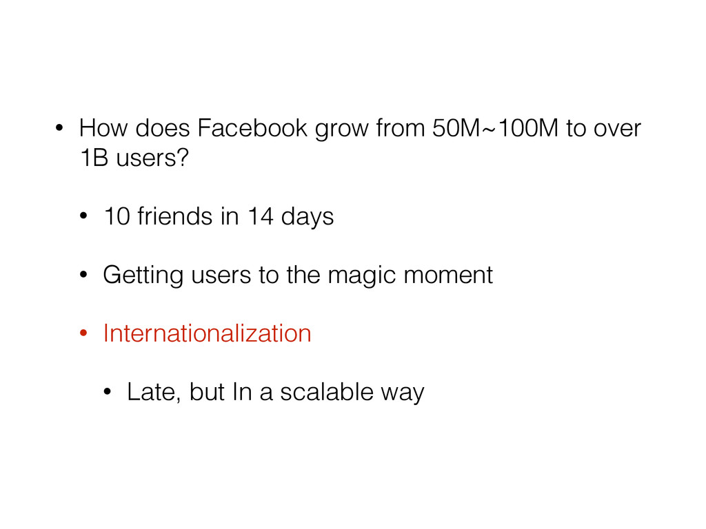 • How does Facebook grow from 50M~100M to over ...