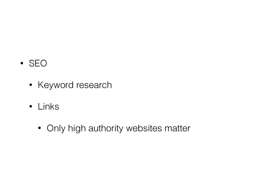 • SEO • Keyword research • Links • Only high au...