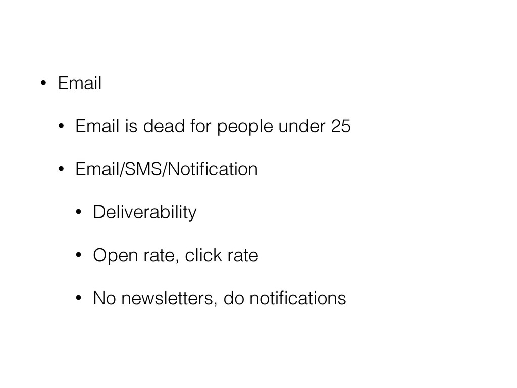 • Email • Email is dead for people under 25 • E...