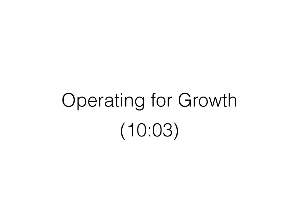 Operating for Growth (10:03)