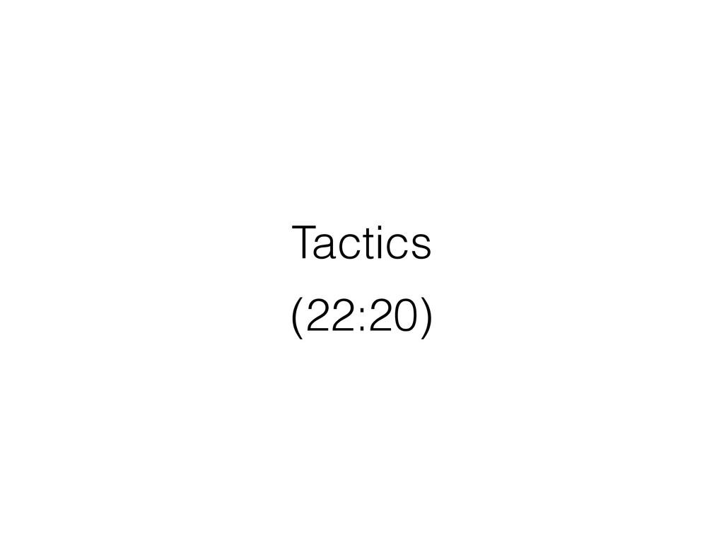 Tactics (22:20)