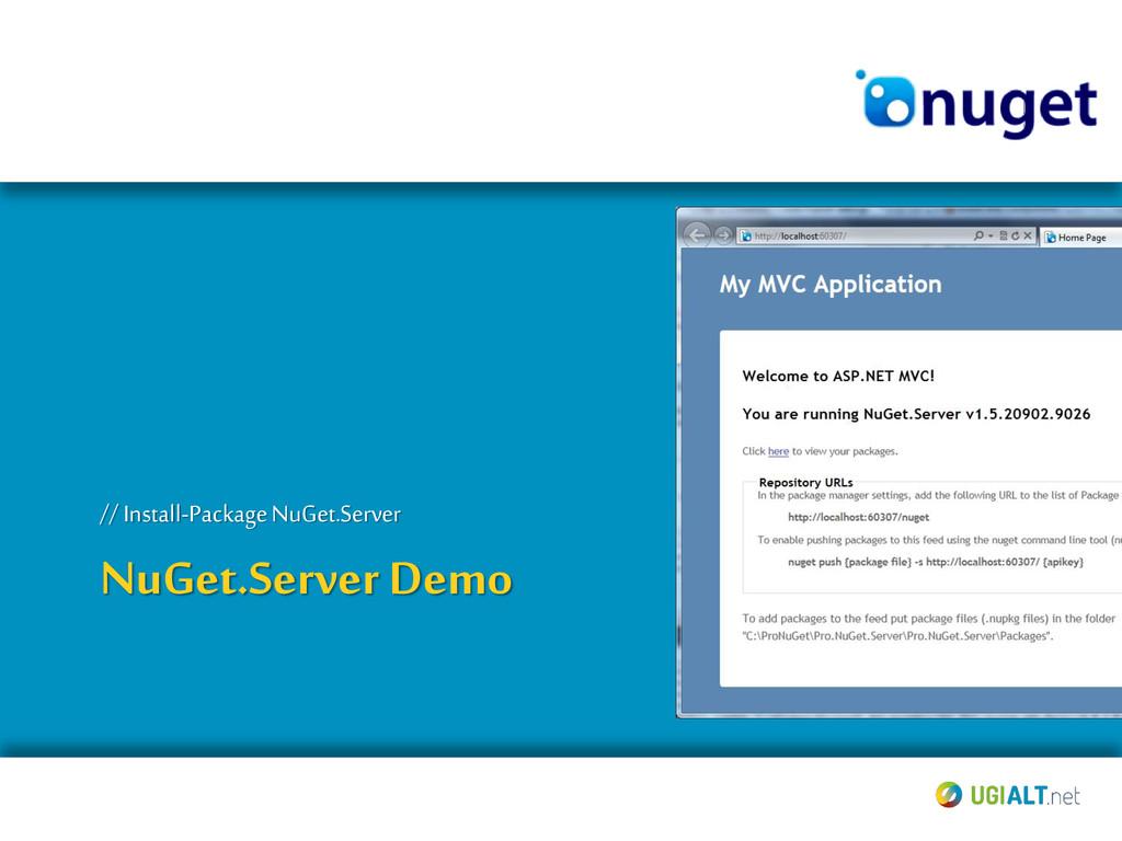 NuGet.Server Demo // Install-Package NuGet.Serv...