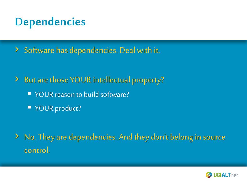 Dependencies › Software has dependencies. Deal ...