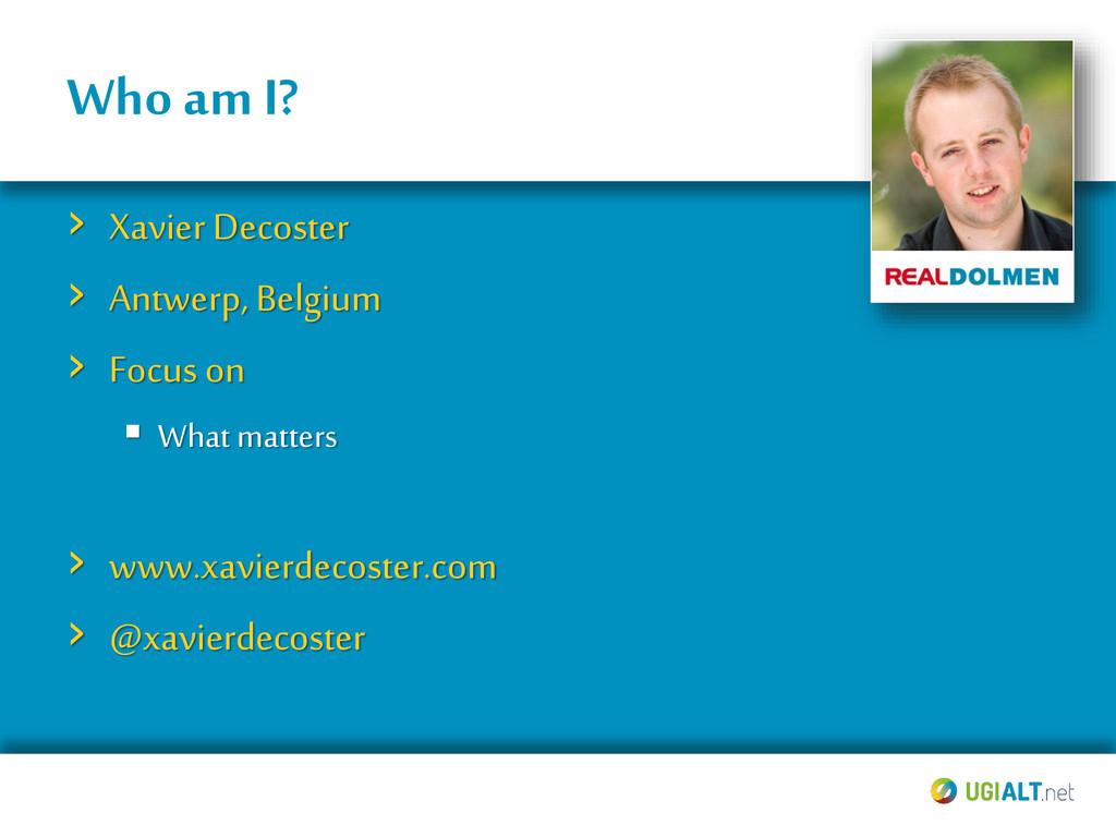 Who am I? › Xavier Decoster › Antwerp, Belgium ...