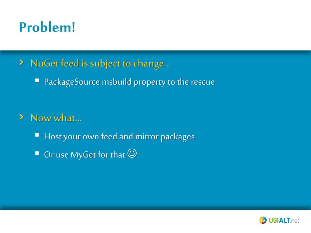 Problem! › NuGet feed is subject to change... ...