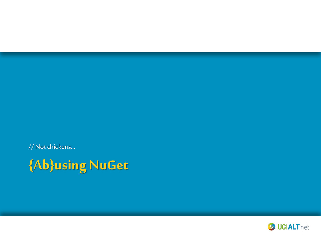 {Ab}using NuGet // Notchickens…