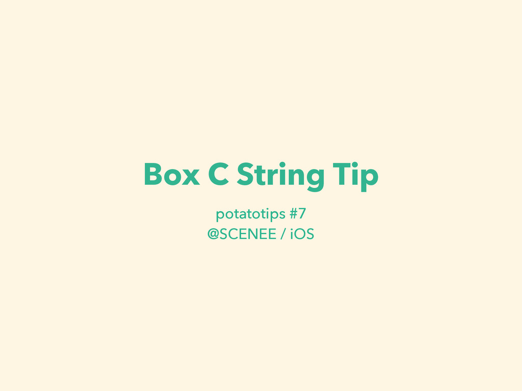 Box C String Tip potatotips #7 @SCENEE / iOS