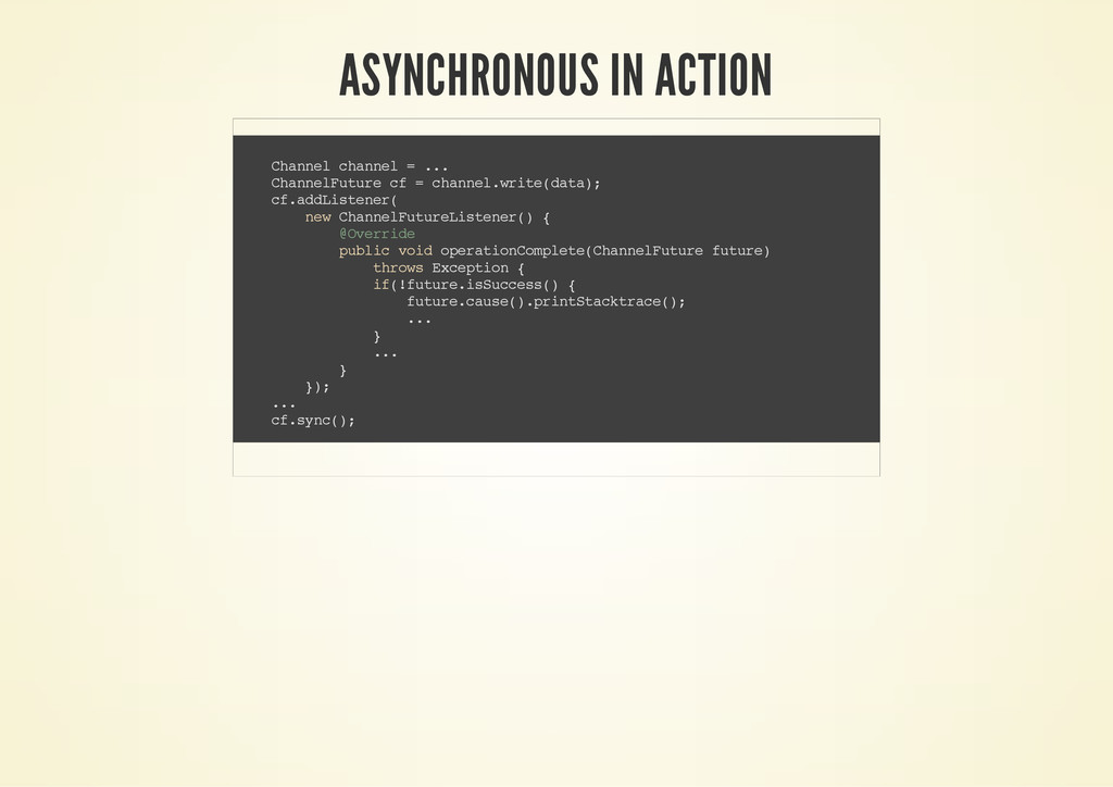 ASYNCHRONOUS IN ACTION C h a n n e l c h a n n ...