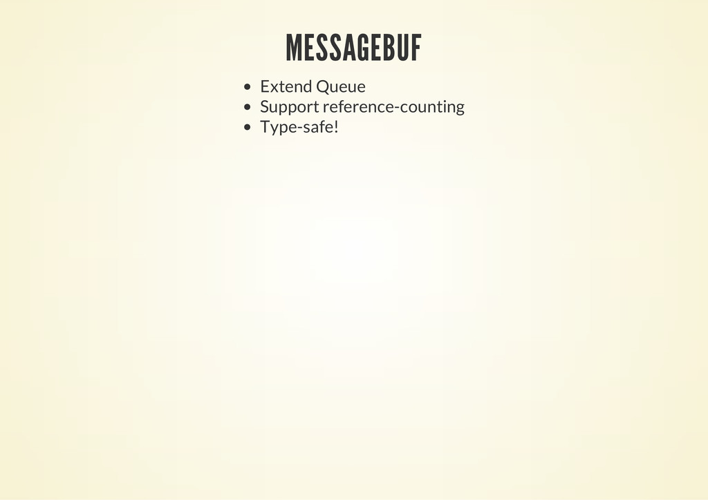 MESSAGEBUF Extend Queue Support reference-count...