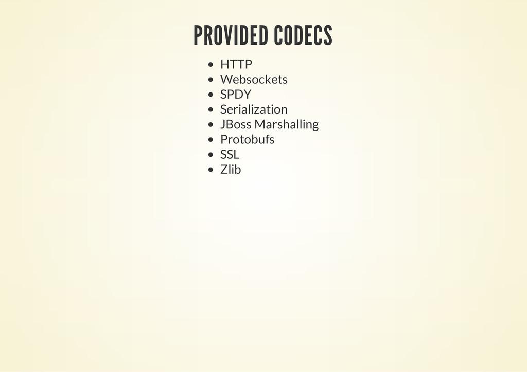 PROVIDED CODECS HTTP Websockets SPDY Serializat...